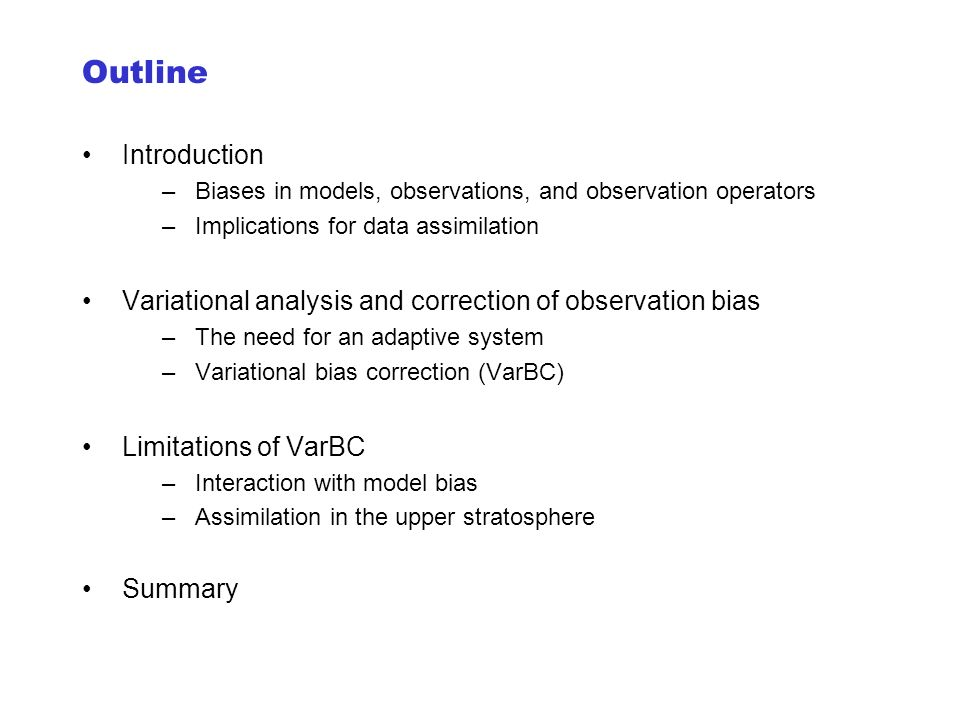 Outline Introduction. Biases in models, observations, and observation operators. Implications for data assimilation.