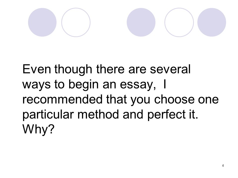what are three ways to begin an essay And in some cases, comparison/contrast is only part of the essay—you begin by   comparing and contrasting the main arguments of those three authors might   talking about the different ways nature is depicted or the different aspects of.