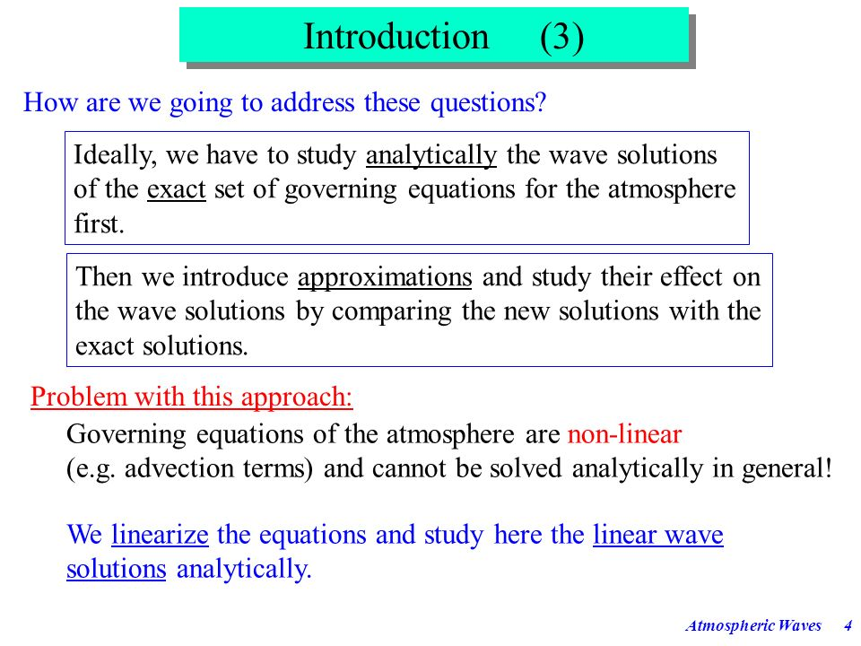 Introduction (3) How are we going to address these questions