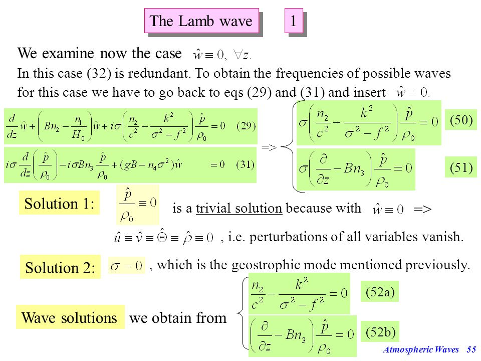 The Lamb wave 1 We examine now the case Solution 1: => Solution 2: