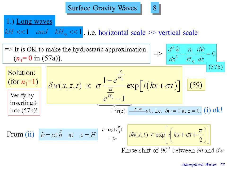 , i.e. horizontal scale >> vertical scale