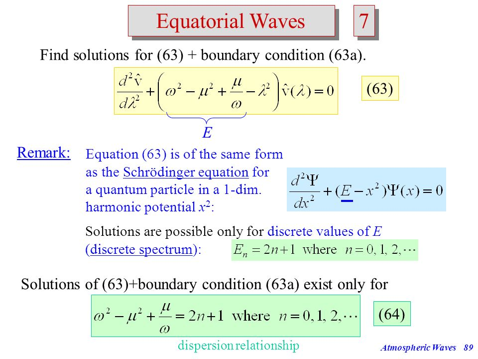 7 Equatorial Waves Find solutions for (63) + boundary condition (63a).