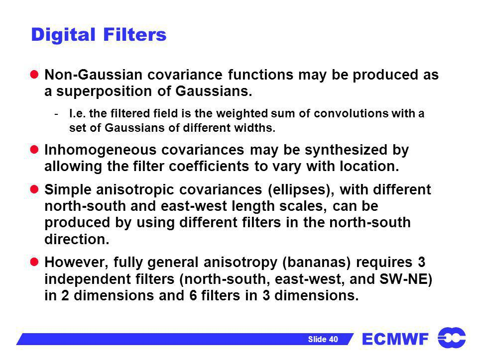 Digital Filters Non-Gaussian covariance functions may be produced as a superposition of Gaussians.
