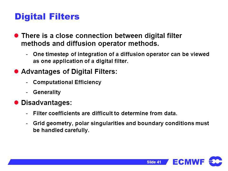 Digital FiltersThere is a close connection between digital filter methods and diffusion operator methods.