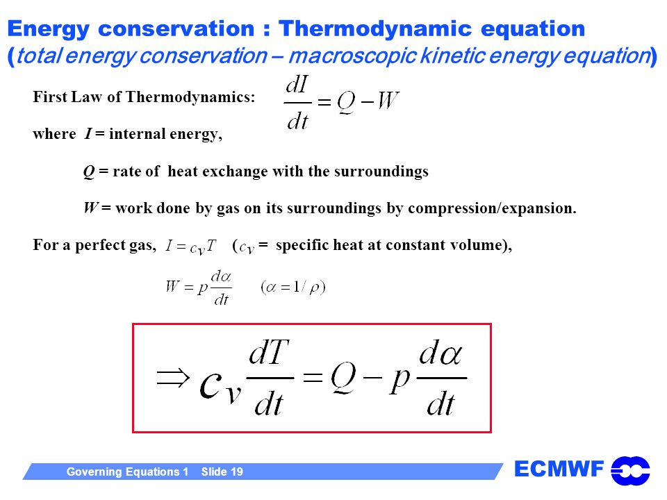 Energy conservation : Thermodynamic equation (total energy conservation – macroscopic kinetic energy equation)