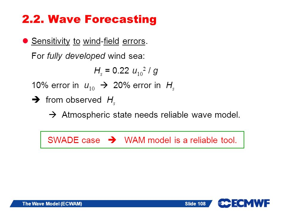SWADE case  WAM model is a reliable tool.