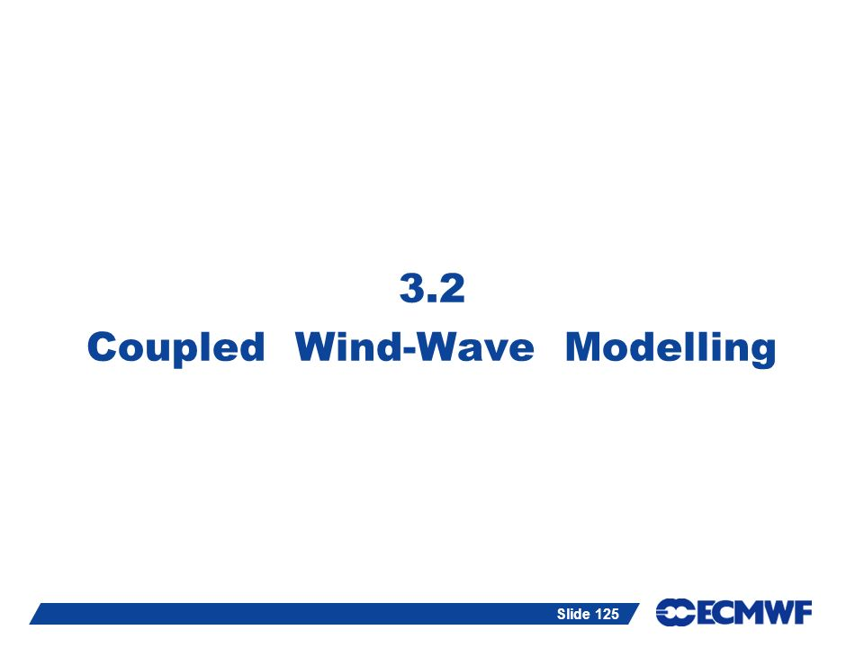 3.2 Coupled Wind-Wave Modelling
