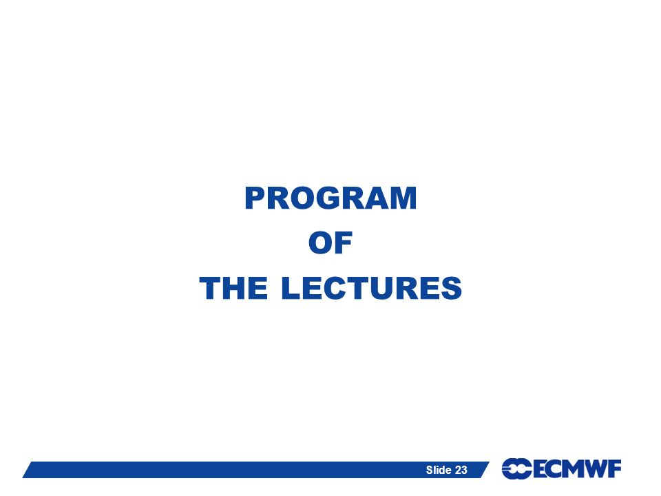 PROGRAM OF THE LECTURES