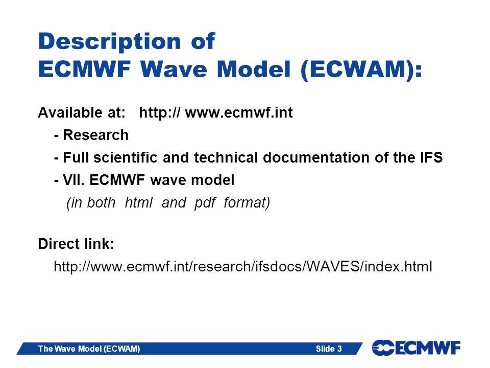 Description of ECMWF Wave Model (ECWAM):