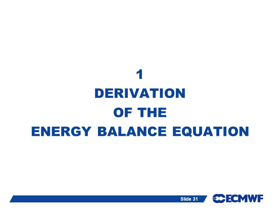 1 DERIVATION OF THE ENERGY BALANCE EQUATION