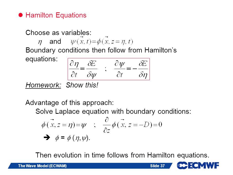 Hamilton Equations Choose as variables: