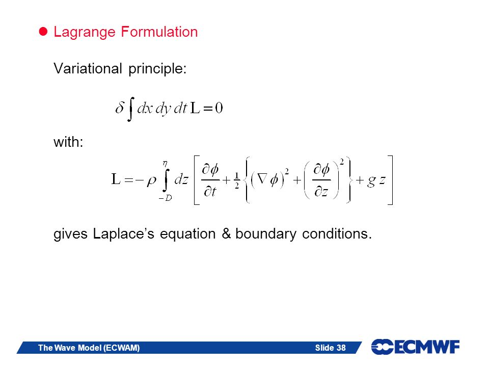Lagrange Formulation Variational principle: with: gives Laplace's equation & boundary conditions.