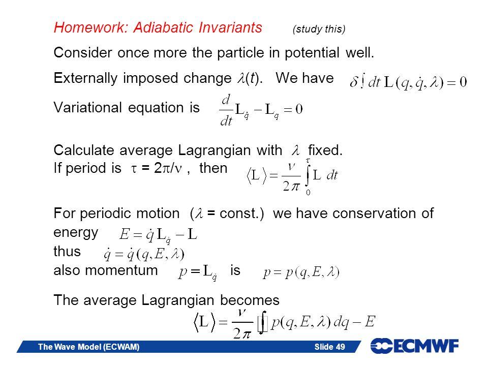 Homework: Adiabatic Invariants (study this)