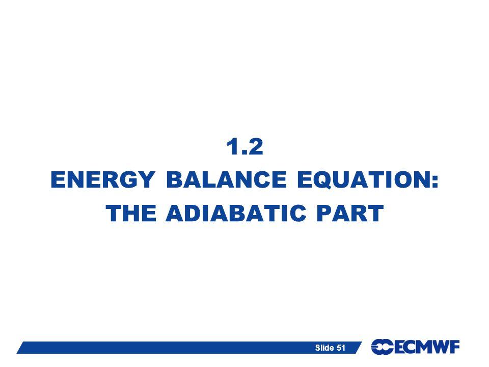 1.2 ENERGY BALANCE EQUATION: THE ADIABATIC PART