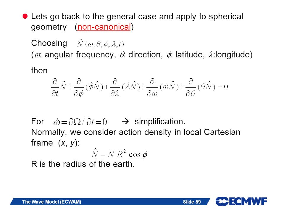 Lets go back to the general case and apply to spherical geometry (non-canonical)