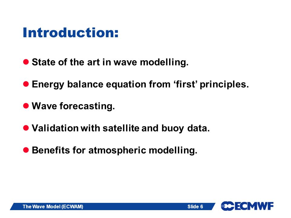 Introduction: State of the art in wave modelling.