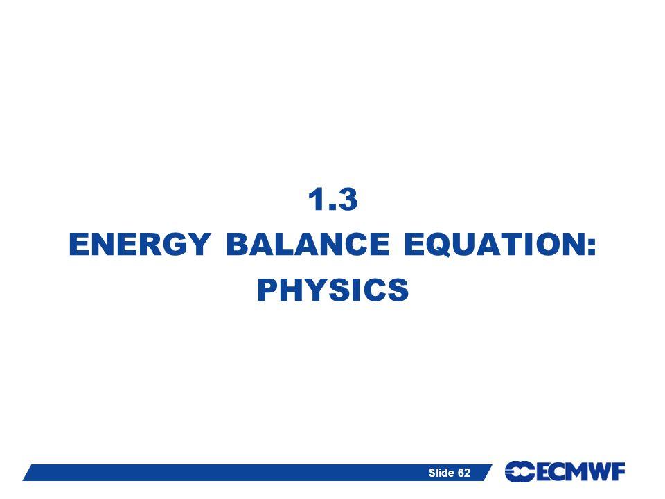 1.3 ENERGY BALANCE EQUATION: PHYSICS
