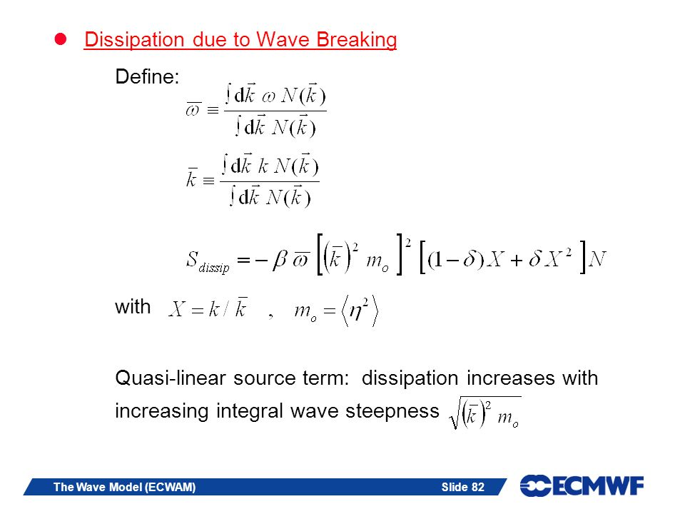 Dissipation due to Wave Breaking Define: