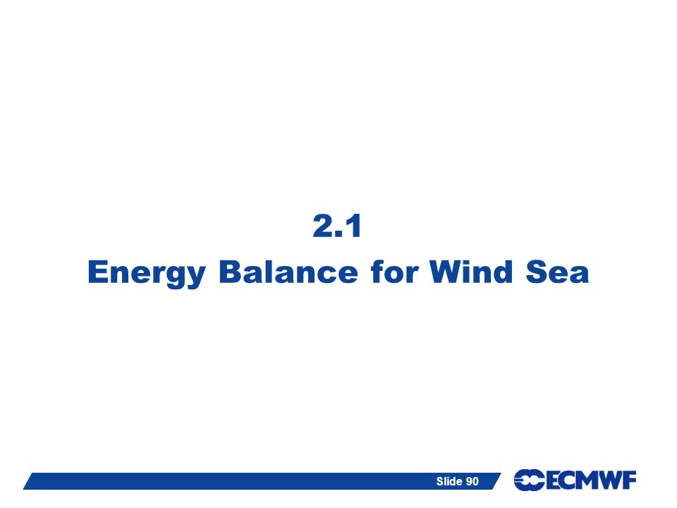 2.1 Energy Balance for Wind Sea