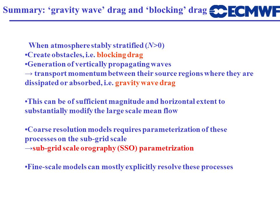 Summary: 'gravity wave' drag and 'blocking' drag