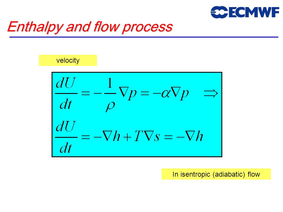 Enthalpy and flow process