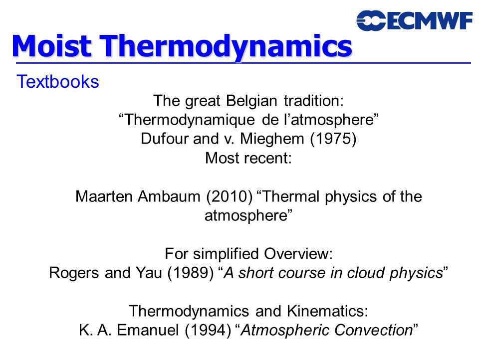 Moist Thermodynamics Textbooks The great Belgian tradition: