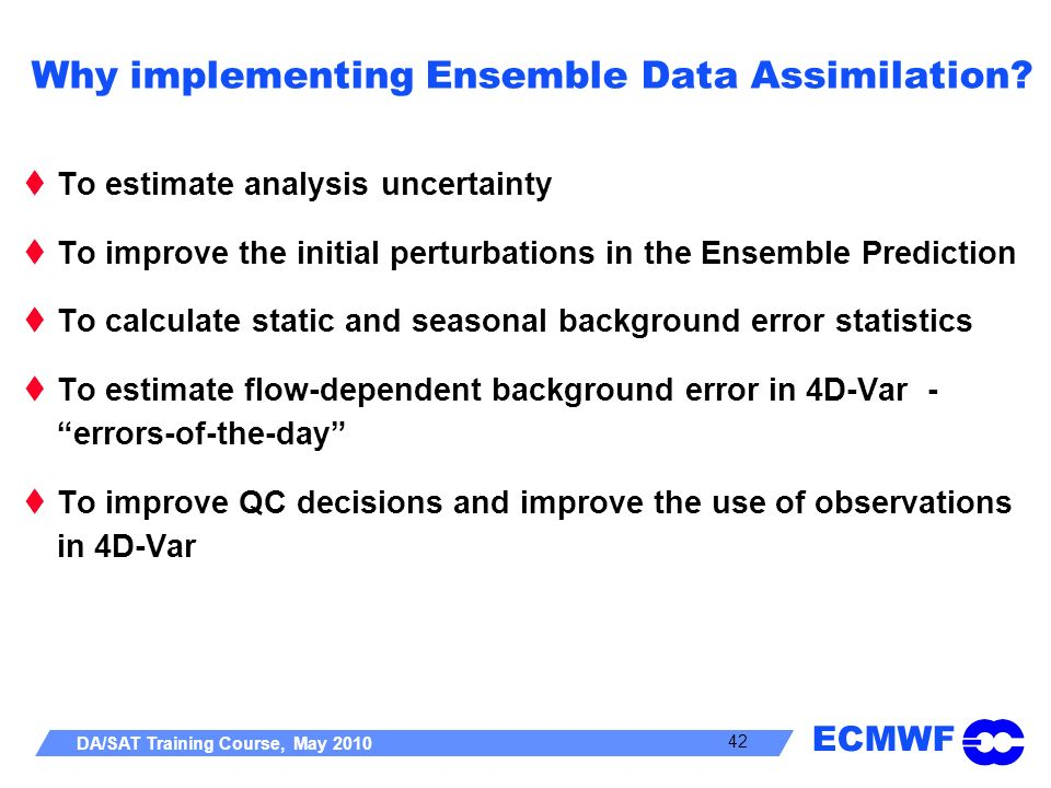 Why implementing Ensemble Data Assimilation