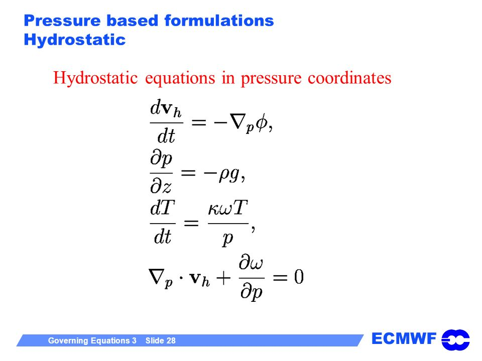 Pressure based formulations Hydrostatic