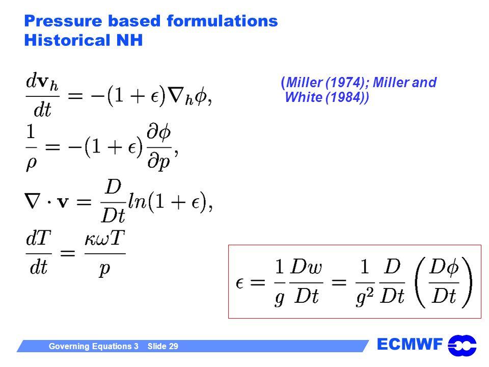 Pressure based formulations Historical NH