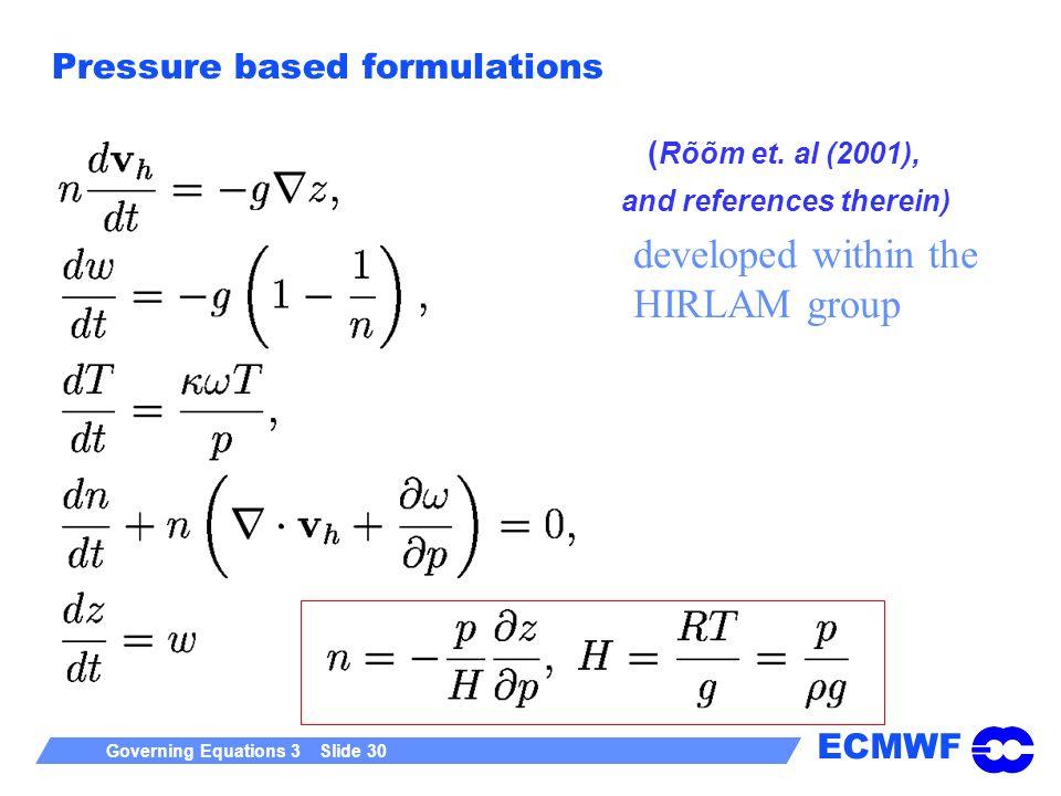 Pressure based formulations