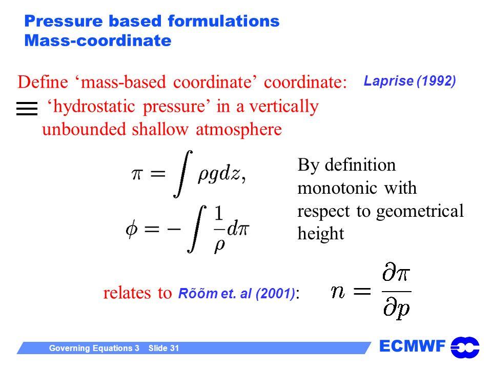 Pressure based formulations Mass-coordinate