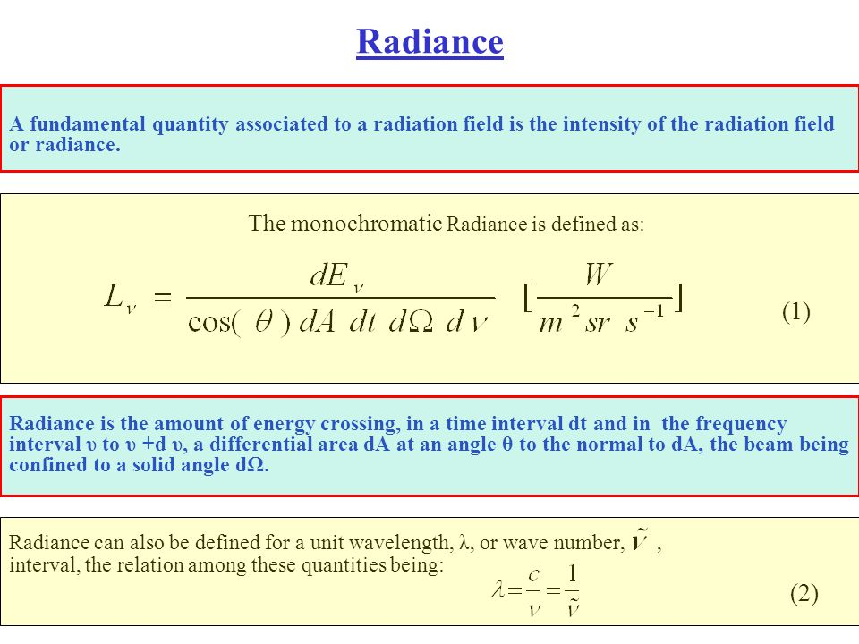 Radiance (1) The monochromatic Radiance is defined as: (2)