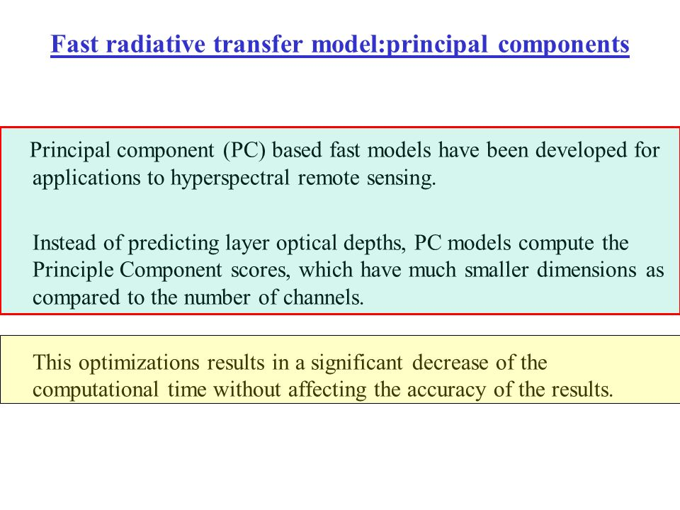 Fast radiative transfer model:principal components