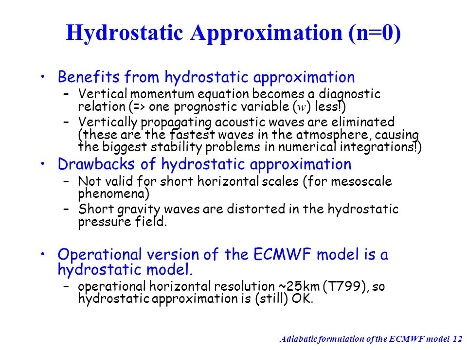 Hydrostatic Approximation (n=0)