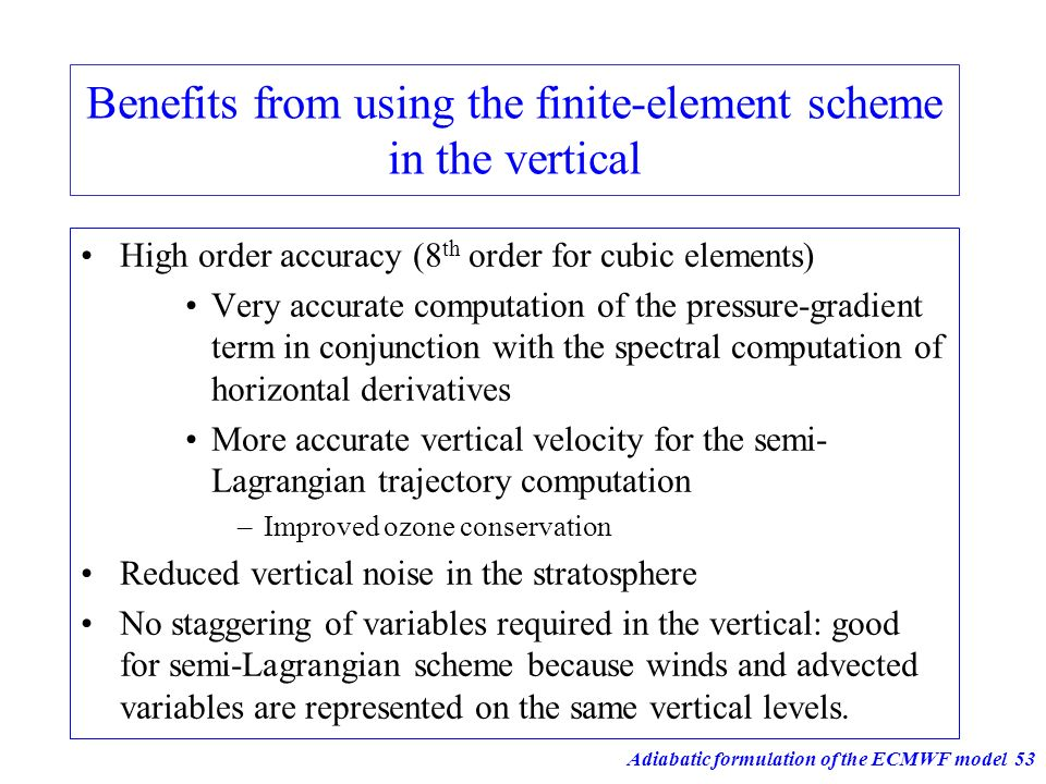 Benefits from using the finite-element scheme in the vertical