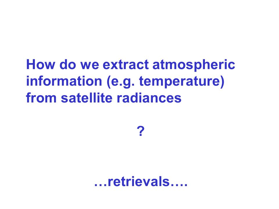 How do we extract atmospheric information (e. g