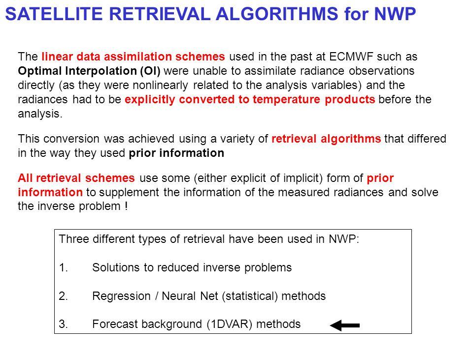 SATELLITE RETRIEVAL ALGORITHMS for NWP