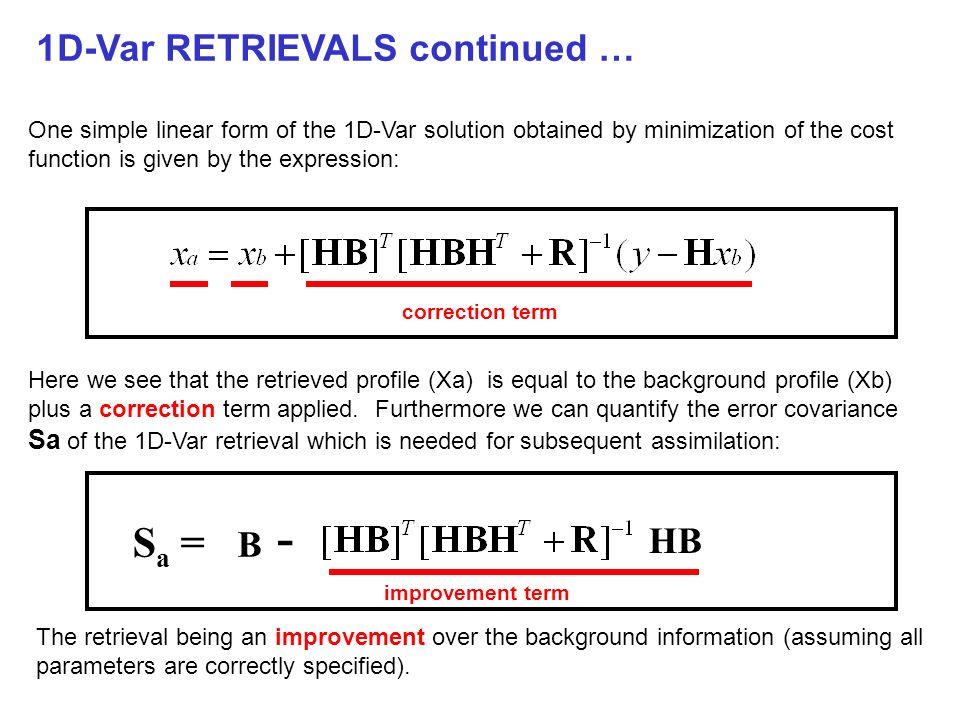 Sa = B - 1D-Var RETRIEVALS continued … HB