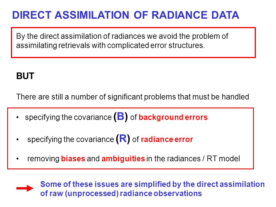 DIRECT ASSIMILATION OF RADIANCE DATA