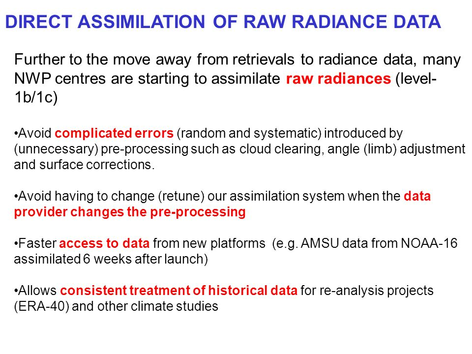 DIRECT ASSIMILATION OF RAW RADIANCE DATA