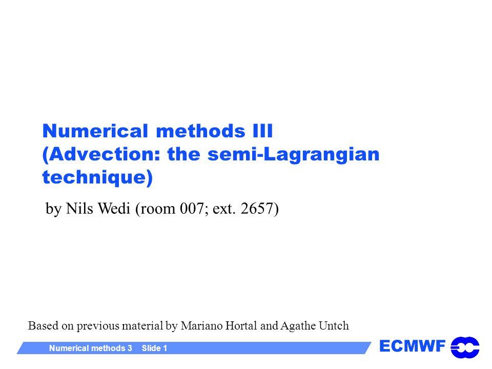 Numerical methods III (Advection: the semi-Lagrangian technique)