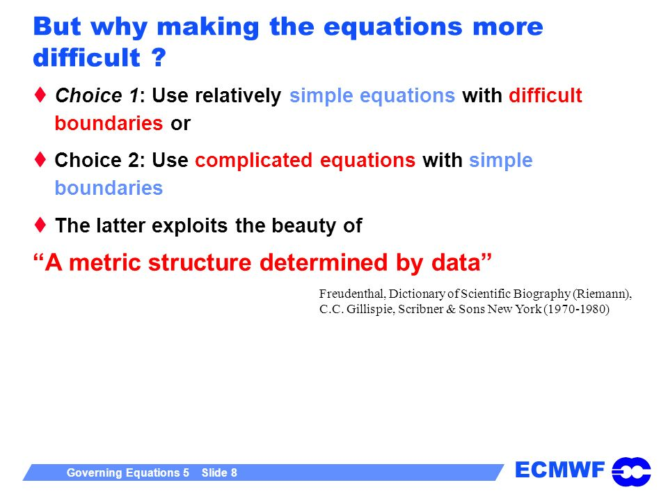 But why making the equations more difficult