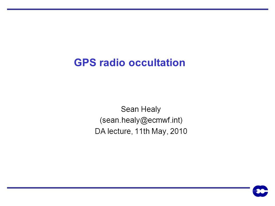 Sean Healy (sean.healy@ecmwf.int) DA lecture, 11th May, 2010