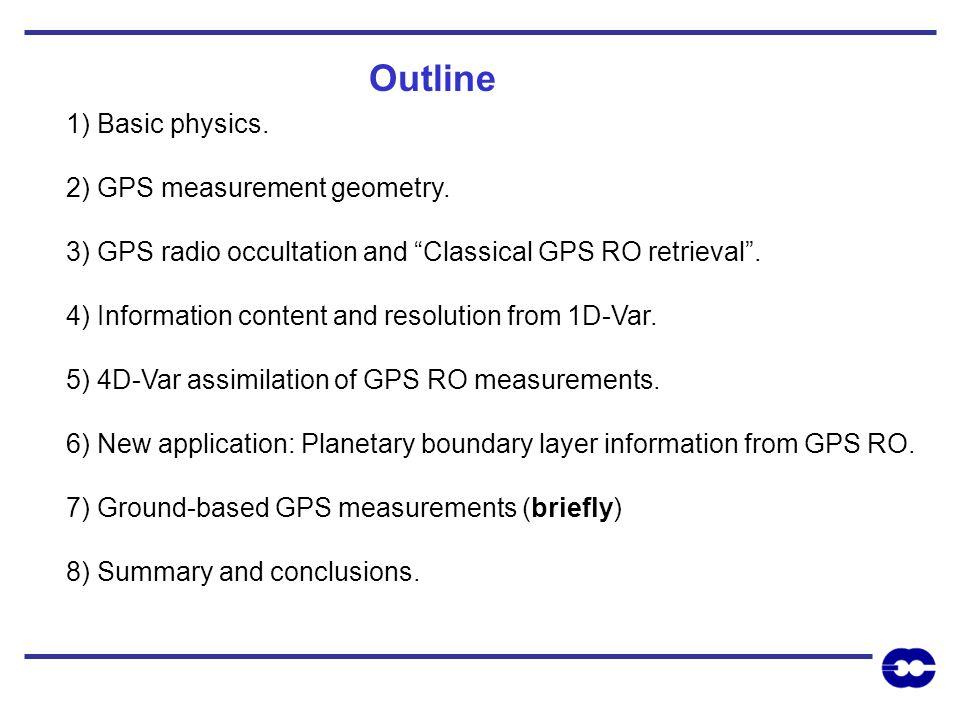 Outline 1) Basic physics. 2) GPS measurement geometry.