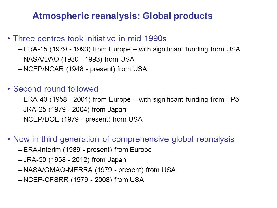 Atmospheric reanalysis: Global products