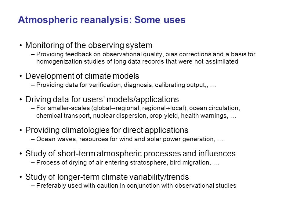 Atmospheric reanalysis: Some uses