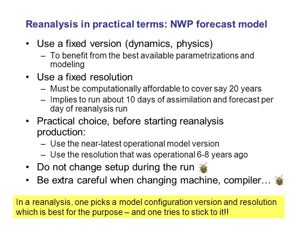 Reanalysis in practical terms: NWP forecast model