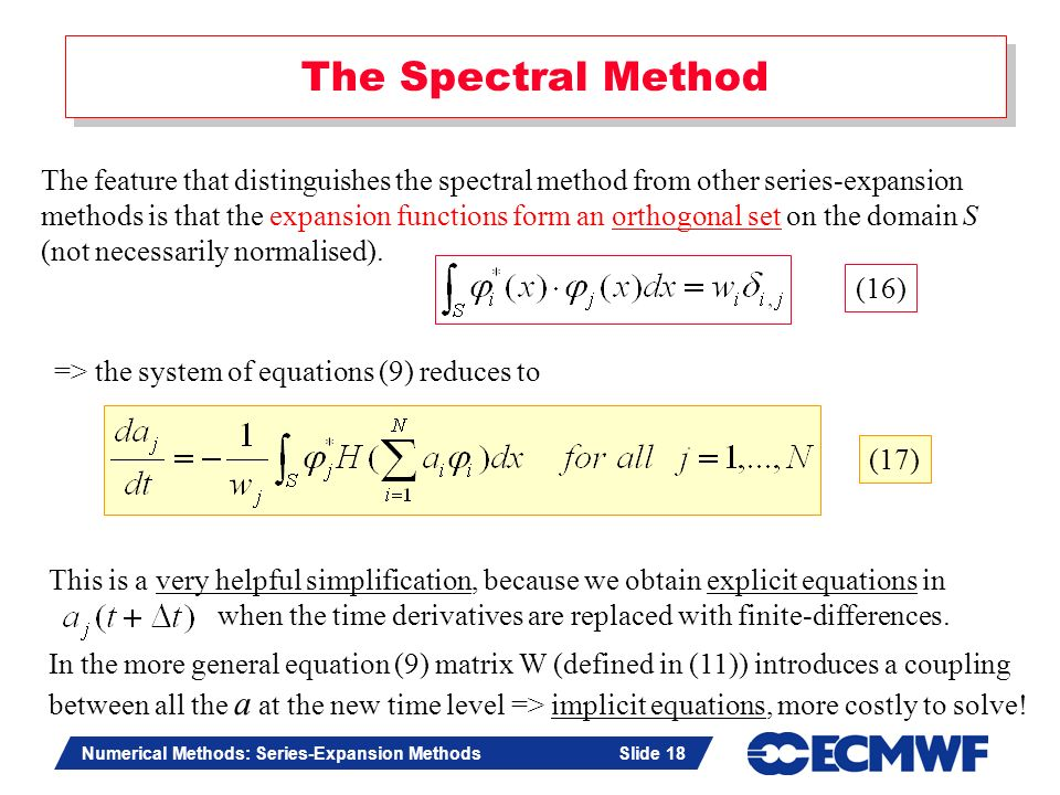 The Spectral Method The feature that distinguishes the spectral method from other series-expansion.