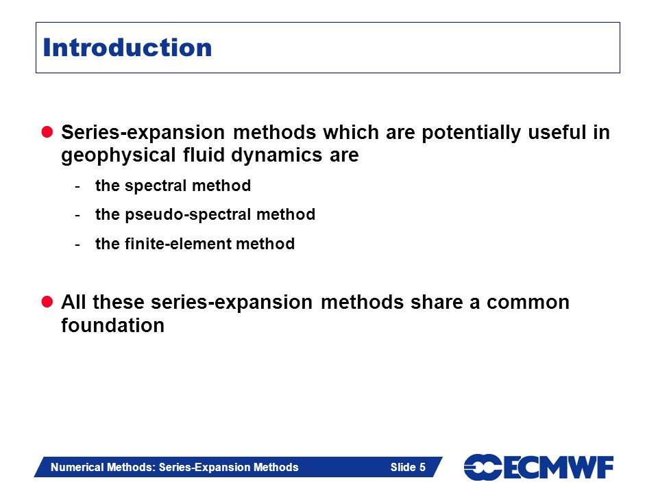 Introduction Series-expansion methods which are potentially useful in geophysical fluid dynamics are.