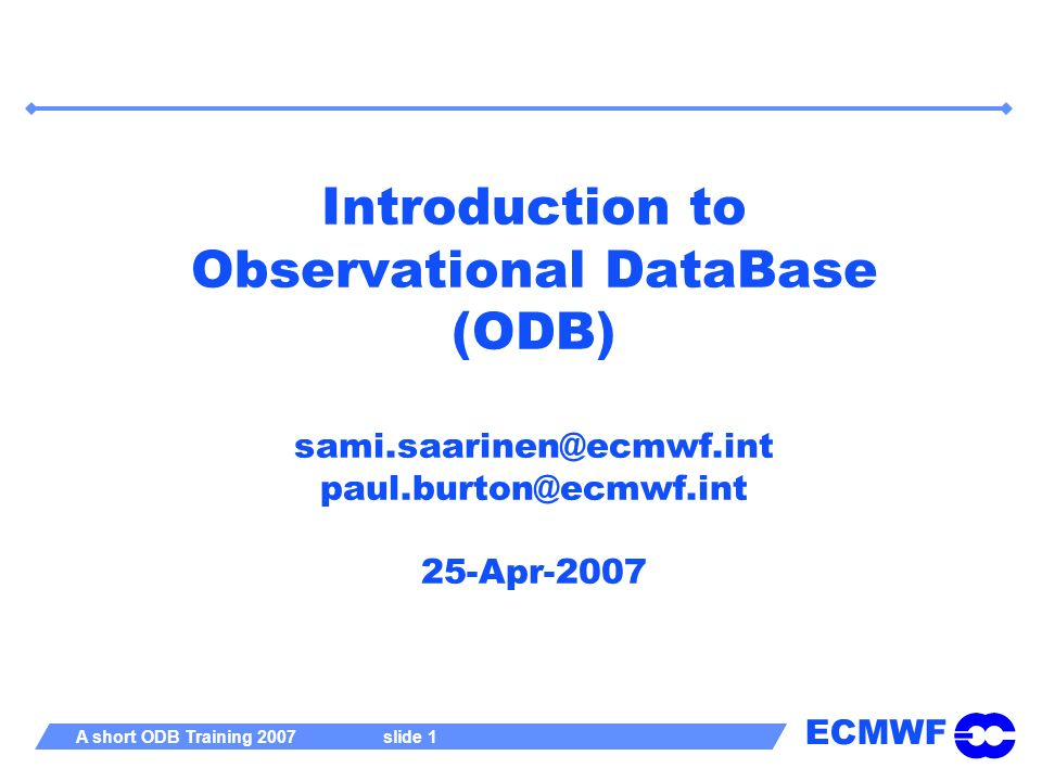 Introduction to Observational DataBase (ODB) sami. saarinen@ecmwf